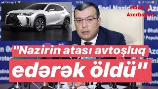 Nazirin atası avtoşluq edən zaman öldü Azərbaycanda