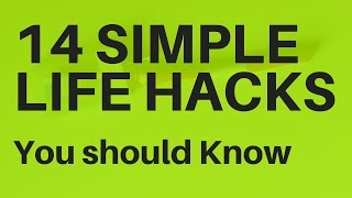 14 SIMPLE LIFE HACKS You should Know