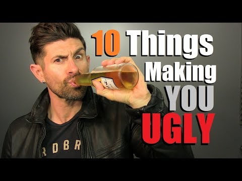 10 Surprising Things GUARANTEED To Make You UGLY!