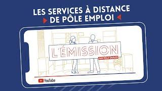 L'EMISSION #1 – Les services à distance de Pôle emploi