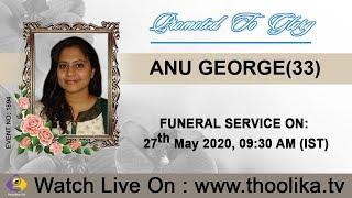ANU GEORGE(33) || FUNERAL SERVICE LIVE WEBCAST | 27.05.2020 (EVENT NO: 1894)
