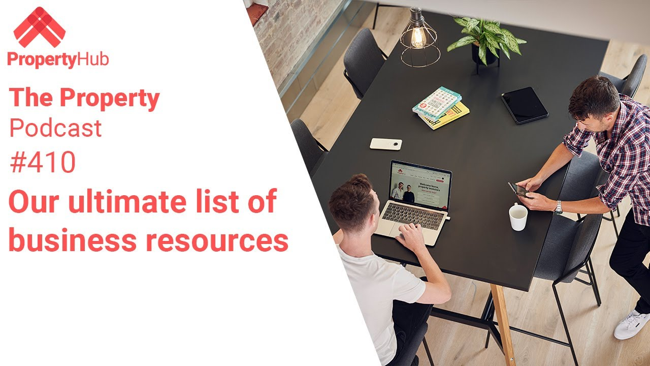 Our ultimate list of business resources  | The Property Podcast #410