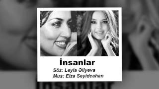 İnsanlar  Söz: Leyla Əliyeva Mus: Elza Seyidcahan