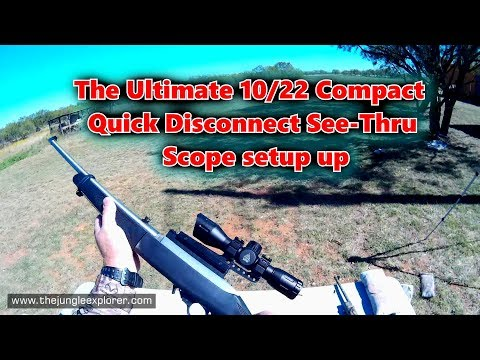 How To: Ultimate Ruger 10/22 Quick Detach See through set up