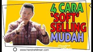 4 Cara Melakukan 'Soft' Selling - Coach Hendra Hilman