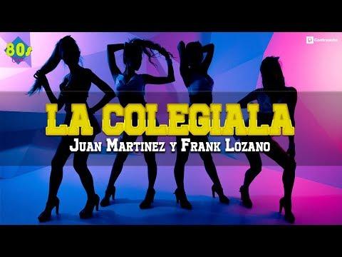 La Colegiala - Juan Martinez y Frank Lozano Mix, Letra, Colegiala de Mi Amor, Música de los 80