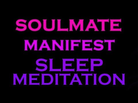SOULMATE Manifest While You SLEEP ~ Guided Meditation for Sleep