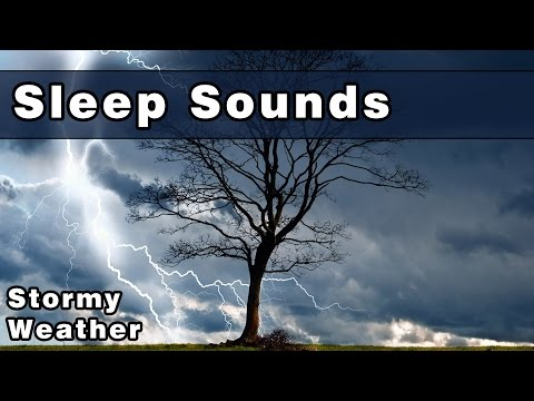 SLEEP SOUNDS: Stormy Weather, Rain Sounds, Wind, Thunderstorm, Rainstorm, Sounds For Sleep, 10 Hours
