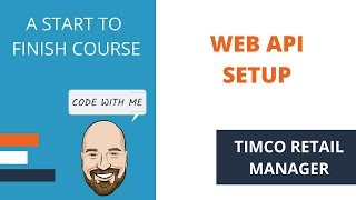 Creating a WebAPI with Authentication - A TimCo Retail Manager Video