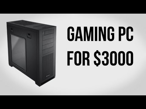 Build a Gaming PC for $3000 - May 2012