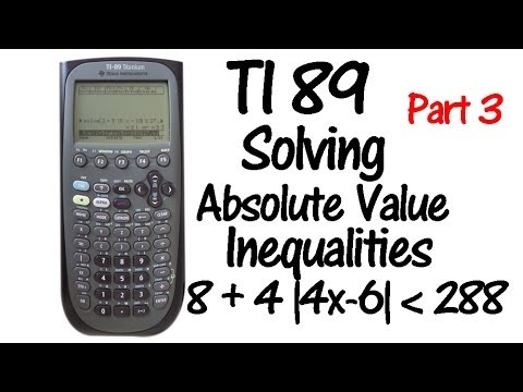Part 3 TI 89 Absolute Value Inequalities