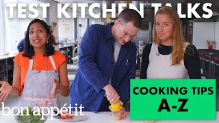 Pro Chefs Give 26 Cooking Tips for Every Letter A-Z | Test Kitchen Talks | Bon Appétit