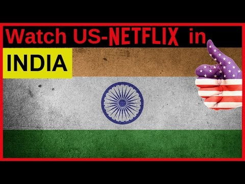 How to watch US-American NETFLIX in India