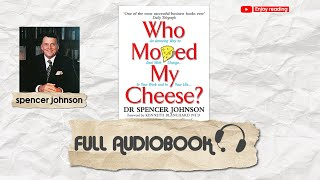 Who moved my cheese by spencer johnson | FULL AUDIOBOOK (Amazing)
