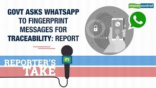 Reporter's Take | Government asks WhatsApp to fingerprint messages for traceability: Report