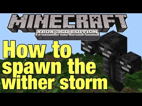 Minecraft: Xbox 360  - how to spawn the wither storm