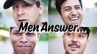 Men Answer 1 Tough Question...