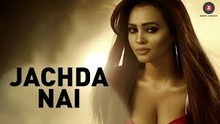 Jachda Nai - Official Music Video | Geet Shah | Vikesh Singh & Huma Sayyed | Altaf Sayyed