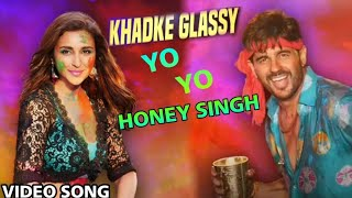 Glassy Yo Yo Honey Singh video song, Jabariya jodi, Siddharth Malhotra, Parineeti Chopra