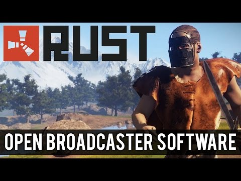 How To Record Rust With Open Broadcaster Software - Tutorial #44