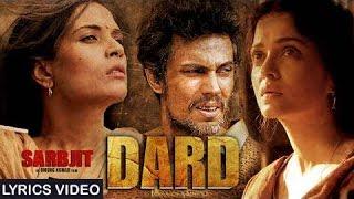 Dard - Sarbjit   Video Song with LYRICS   Randeep Hooda, Aishwarya Rai Bachchan, Richa Chadda