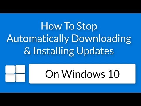 How To Stop Automatically Downloading and Installing Updates on Windows 10