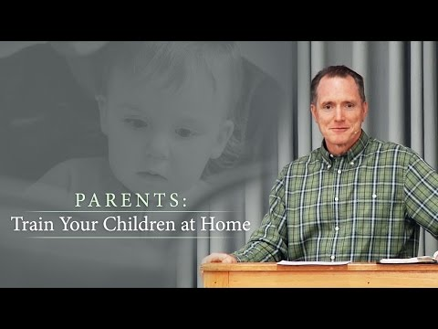 Parents: Train Your Children at Home - Tim Conway