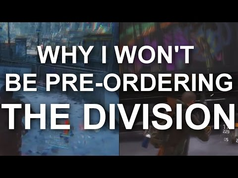 Why I Won't Be Pre-Ordering THE DIVISION