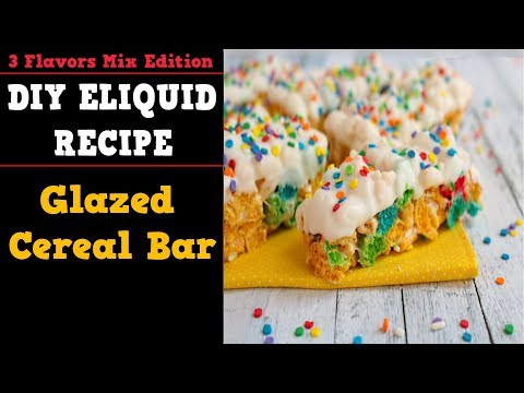 3 Flavors Mix #08 – Glazed Cereal Bar [Easy Full Flavor Cereal Diy E liquid Recipe]