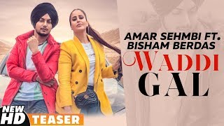 Teaser | Waddi Gall | Amar Sehmbi Ft. Bishamber Das| Babbu | Mix Singh |Releasing On 30th Aug