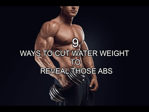 9 WAYS TO CUT WATER WEIGHT TO REVEAL THOSE ABS