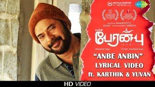 Anbe Anbin - Lyrical Video | Featuring Karthik & Yuvan Shankar Raja | Peranbu | Mammootty | Ram