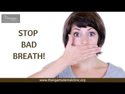 Bad Breath Remedies in Chennai | Bad Breath Cure Tamil Nadu | Halitosis Treatment India