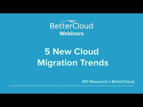 5 New Cloud Migration Trends (451 Research)