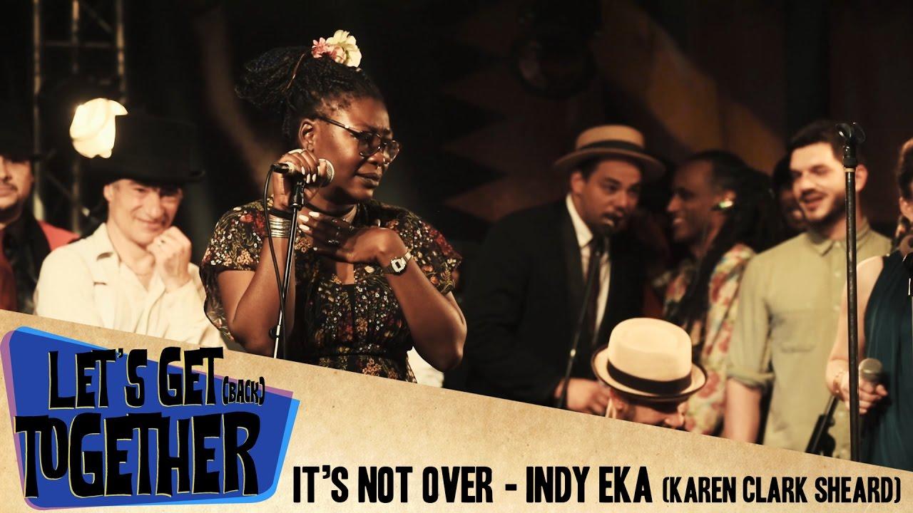 Let's Get Together - It's not over (Indy Eka)