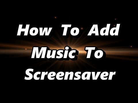 ▶️ HOW TO ADD MUSIC TO YOUR SCREENSAVER. 📢