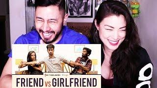 FRIEND VS GIRLFRIEND | The Timeliners | Reaction!