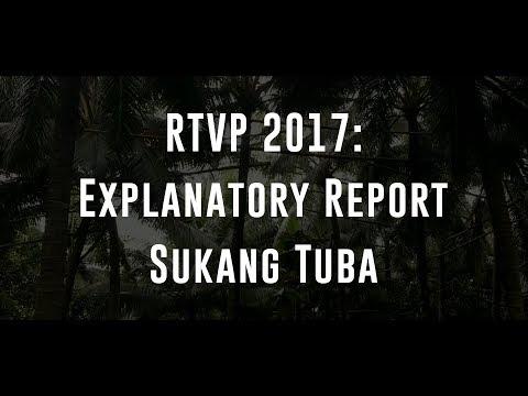 RTVP 2017 Explanatory Report: Sukang Tuba