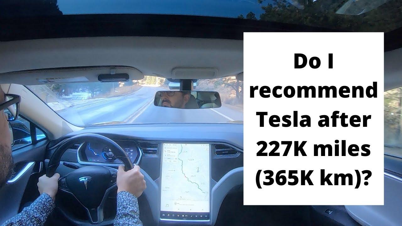Do I recommend Tesla after 227K miles (365K km)?