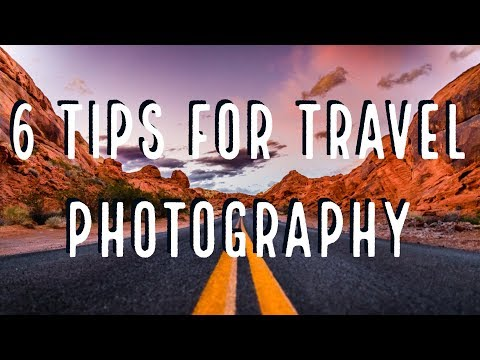 6 TIPS for TRAVEL PHOTOGRAPHY