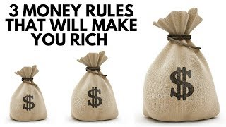 3 Money Rules That Will Make You Rich