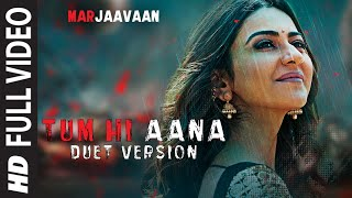 Full Video:Tum Hi Aana (Duet Version)| Riteish D,Sidharth M,Tara S|Jubin Nautiyal, Dhvani Bhanushali