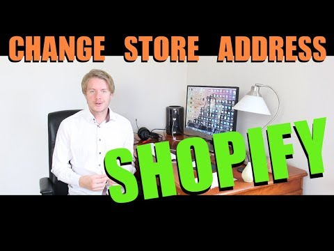 How to Change Shopify Store Address 2018