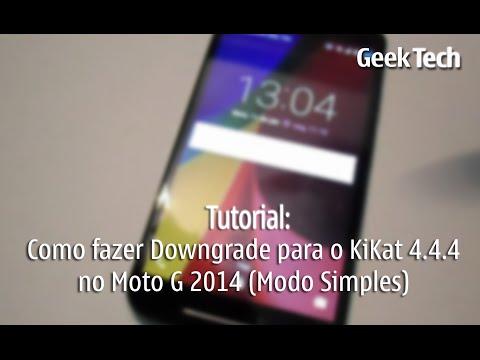 Como fazer Downgrade para KitKat 4.4.4 no Moto G 2014 (Modo Simples) - [Tutorial]