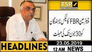 Headlines   12:00 AM   23 May 2019   TSP