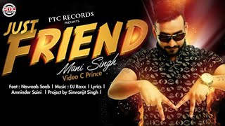 Just friend | Mani Singh | Feat. Nawaab Saab | Full Official Music Video