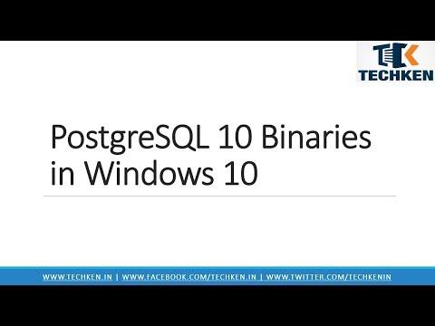 How to Install PostgreSQL 10 Binaries on Windows 10