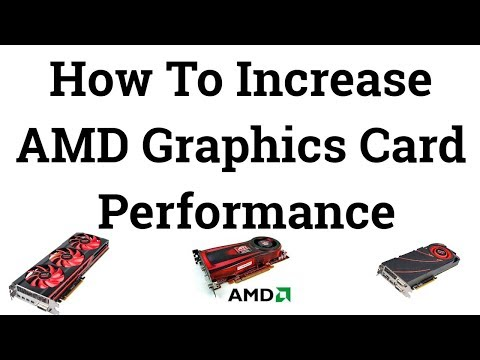 How To Increase AMD Graphics Card Performance