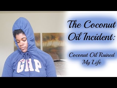 How Coconut Oil Ruined My Natural Hair   Viewer Discretion Advised
