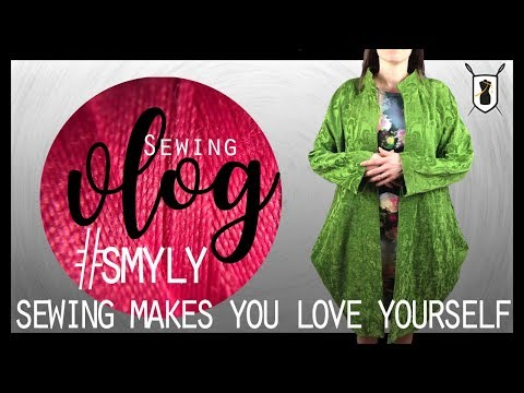 My Sewing Makes You Love Yourself Garment and Story #SMYLY2018